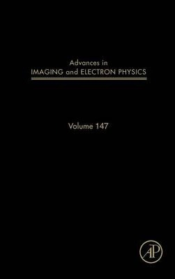 Advances in Imaging and Electron Physics: Volume 147
