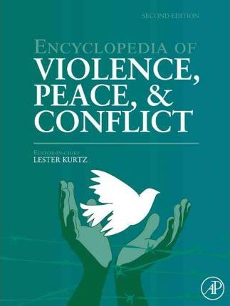 Encyclopedia of Violence, Peace, & Conflict