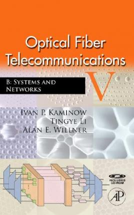 Optical Fiber Telecommunications: Optical Fiber Telecommunications VB Systems and Networks Volume 5, Part B