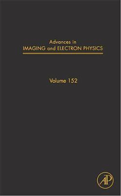 Advances in Imaging and Electron Physics: Volume 152