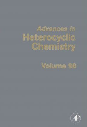 Advances in Heterocyclic Chemistry: Volume 96