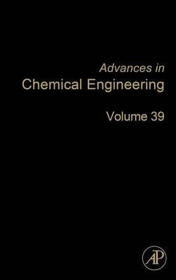 Advances in Chemical Engineering: Advances in Chemical Engineering: Vol. 39 Volume 39