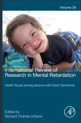 International Review of Research in Mental Retardation: Volume 39