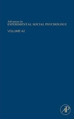 Advances in Experimental Social Psychology: Volume 42