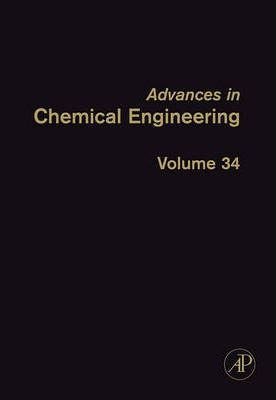 Advances in Chemical Engineering: Volume 34