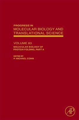 Molecular Biology of Protein Folding, Part A: Volume 83