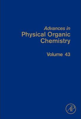 Advances in Physical Organic Chemistry: Volume 43