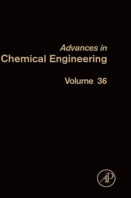 Advances in Chemical Engineering: Volume 36