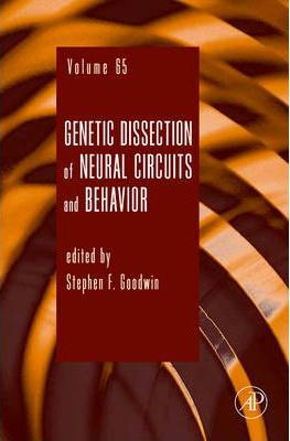 Genetic Dissection of Neural Circuits and Behavior: Volume 65