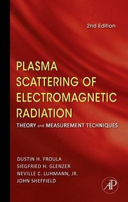Plasma Scattering of Electromagnetic Radiation: Theory and Measurement Techniques, 2e