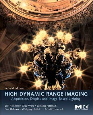 High Dynamic Range Imaging : Acquisition, Display, and Image-Based Lighting