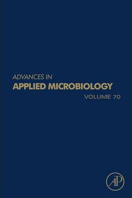 Advances in Applied Microbiology: Volume 70