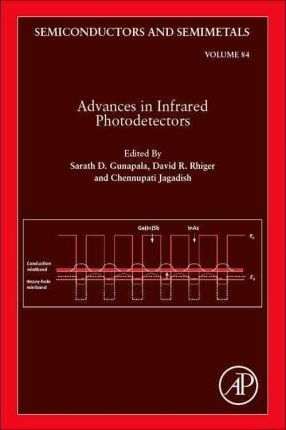 Advances in Infrared Photodetectors: Volume 84