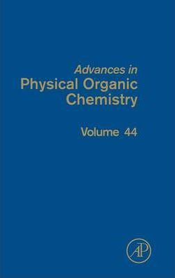 Advances in Physical Organic Chemistry: Volume 44