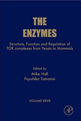 Structure, Function and Regulation of TOR complexes from Yeasts to Mammals: Volume 27