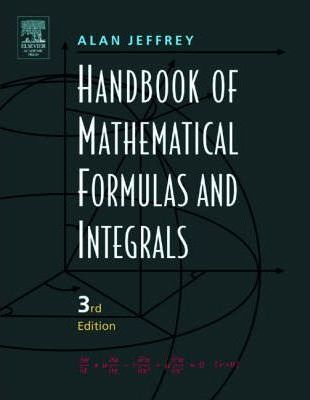 Handbook of Mathematical Formulas and Integrals