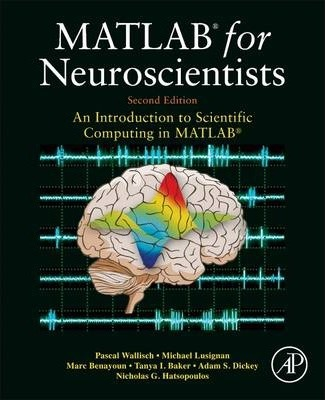 MATLAB for Neuroscientists : An Introduction to Scientific Computing in MATLAB