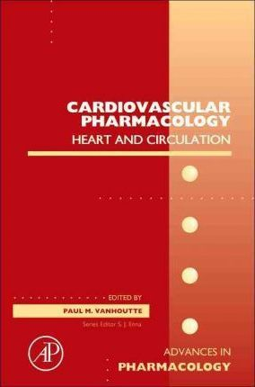 Cardiovascular Pharmacology: Heart and circulation: Volume 59