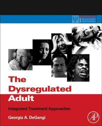 The Dysregulated Adult