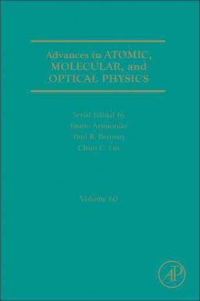 Advances in Atomic, Molecular, and Optical Physics: Volume 60