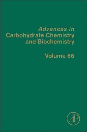 Advances in Carbohydrate Chemistry and Biochemistry: Volume 66