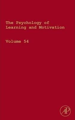 The Psychology of Learning and Motivation: Volume 54