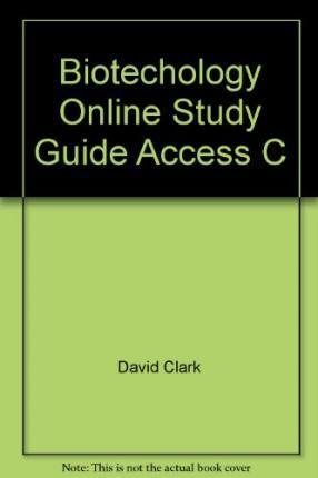 BIOTECHOLOGY ONLINE STUDY GUIDE ACCESS C