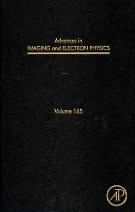 Advances in Imaging and Electron Physics: Volume 165