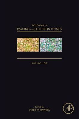 Advances in Imaging and Electron Physics: Advances in Imaging and Electron Physics: Volume 168. Volume 168