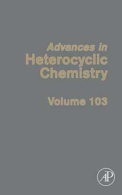 Advances in Heterocyclic Chemistry: Volume 103