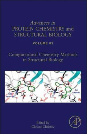Computational Chemistry Methods in Structural Biology: Volume 85