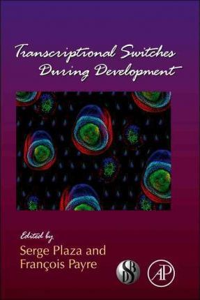 Transcriptional Switches During Development: Volume 98