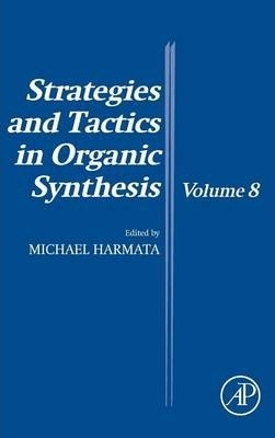 Strategies and Tactics in Organic Synthesis: Volume 8