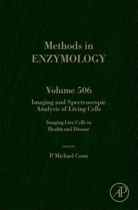 Imaging and Spectroscopic Analysis of Living Cells: Imaging and Spectroscopic Analysis of Living Cells: Volume 3 Volume 506