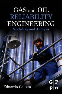 Gas and Oil Reliability Engineering