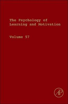 The Psychology of Learning and Motivation: Volume 57