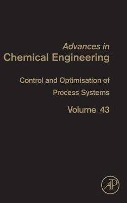 Control and Optimisation of Process Systems: Volume 43