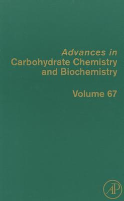 Advances in Carbohydrate Chemistry and Biochemistry: Volume 67