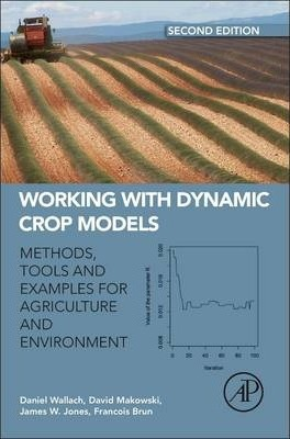 Working with Dynamic Crop Models: Evaluation, Analysis, Parameterization, and Applications, 2e