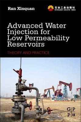 Advanced Water Injection for Low Permeability Reservoirs