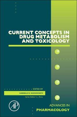Current Concepts in Drug Metabolism and Toxicology: Volume 63