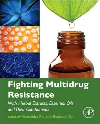 Fighting Multidrug Resistance with Herbal Extracts, Essential Oils and Their Components
