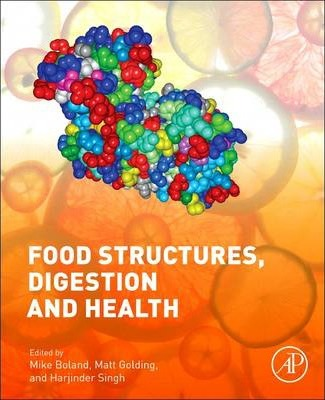 Food Structure, Digestion and Health