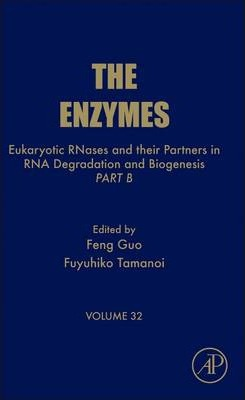 Eukaryotic RNases and their Partners in RNA Degradation and Biogenesis: Volume 32
