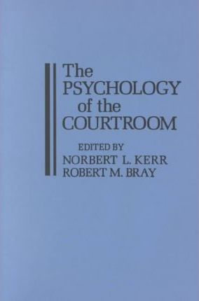 The Psychology of the Courtroom