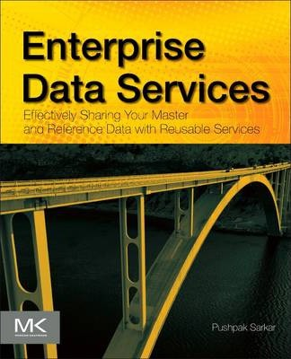 Enterprise Data Services: Effectively Sharing Your Master and Reference Data with Reusable Eds