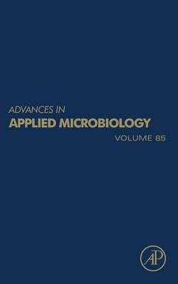 Advances in Applied Microbiology: Volume 85
