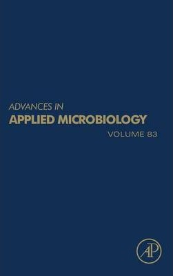 Advances in Applied Microbiology: Volume 83