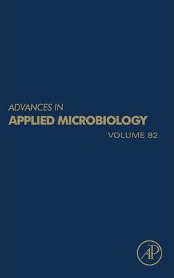 Advances in Applied Microbiology: Volume 82