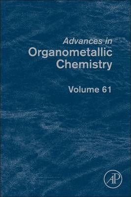 Advances in Organometallic Chemistry: Volume 61